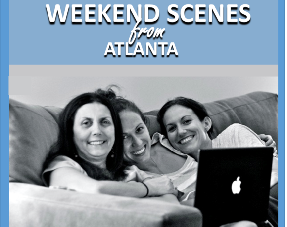 WEEKEND SCENES: FROM ATLANTA