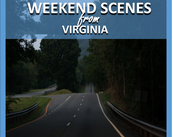WEEKEND SCENES: FROM VIRGINIA