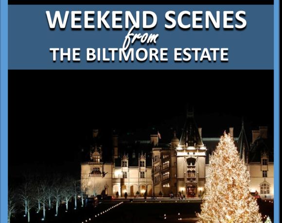 WEEKEND SCENES: FROM THE BILTMORE ESTATE