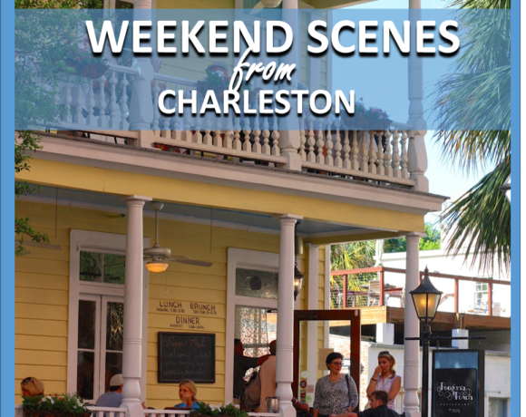WEEKEND SCENES: FROM CHARLESTON