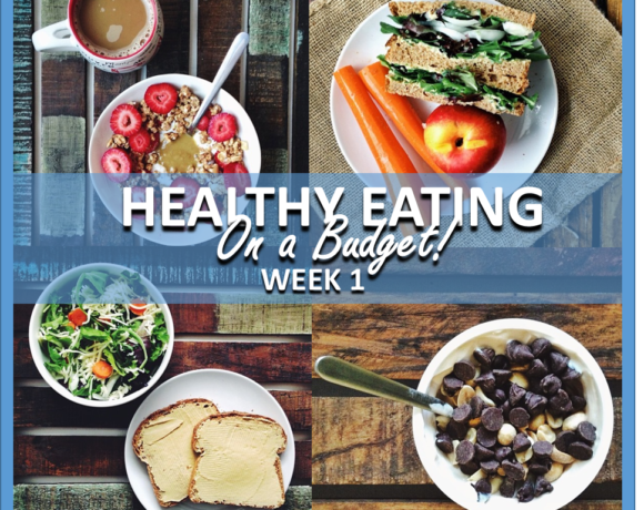 HEALTHY EATING ON A BUDGET – WEEK 1