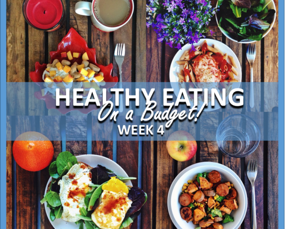 HEALTHY EATING ON A BUDGET – WEEK 4