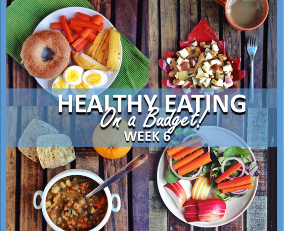 HEALTHY EATING ON A BUDGET – WEEK 6