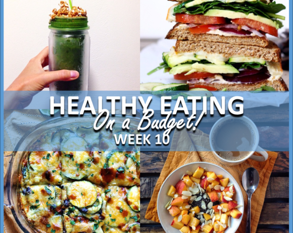 HEALTHY EATING ON A BUDGET – WEEK 10