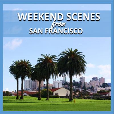 weekend scenes: from san francisco