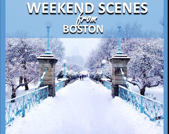 WEEKEND SCENES: FROM BOSTON