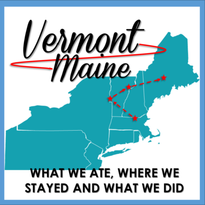 travel: vermont to maine