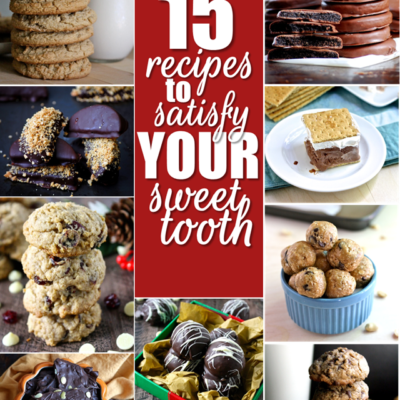 15 RECIPES TO SATISFY YOUR SWEET TOOTH
