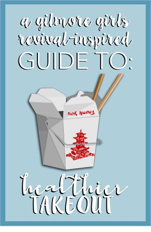 better choices: takeout - a gilmore girls revival inspired take on better takeout food choices // cait's plate