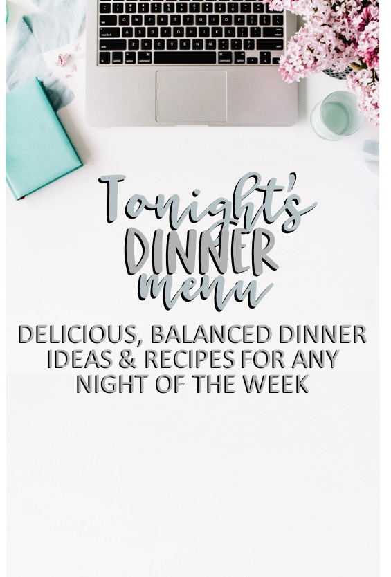 delicious, balanced dinner ideas & recipes for any night of the week // cait's plate