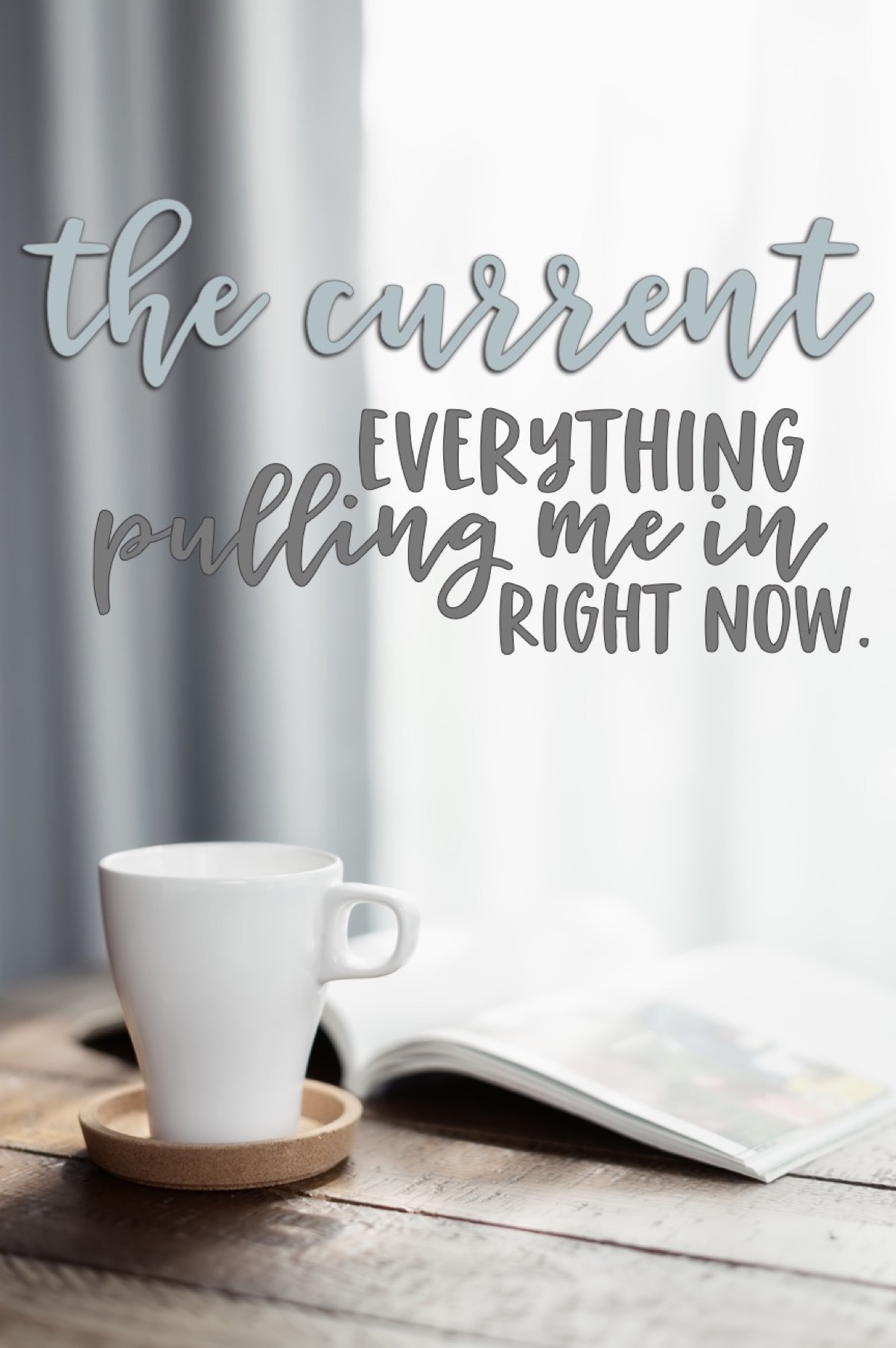 the current: everything pulling me in right now // cait's plate