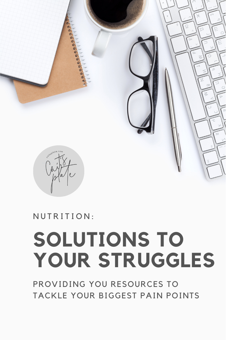 solutions to your struggles // cait's plate