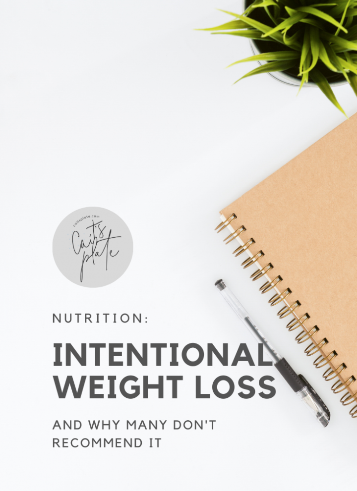 understanding intentional weight loss // cait's plate
