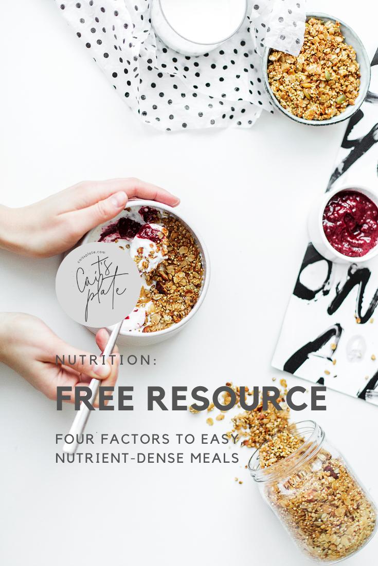 four factors to easy, nutrient-dense meals // cait's plate