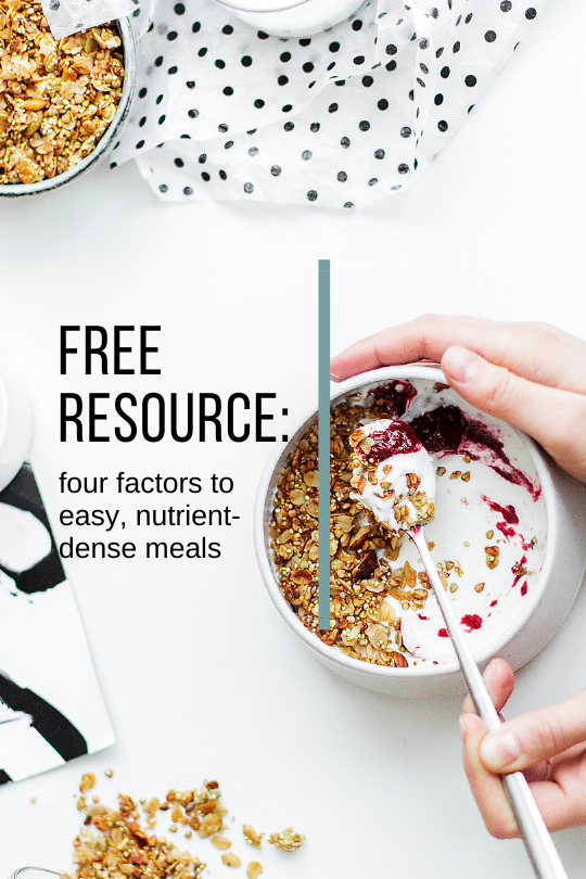 free resource: four factors to easy, nutrient-dense meals // cait's plate
