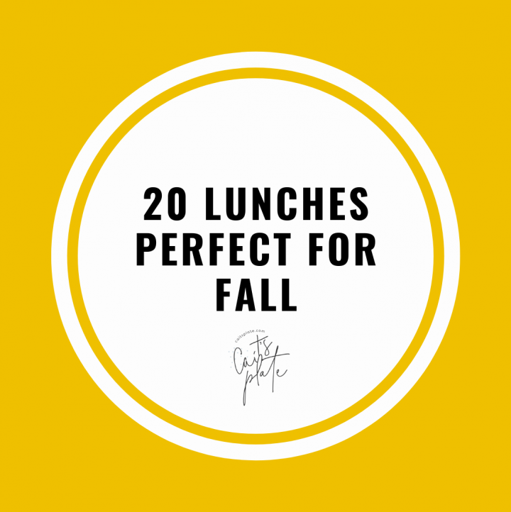 20 lunches perfect for fall // cait's plate