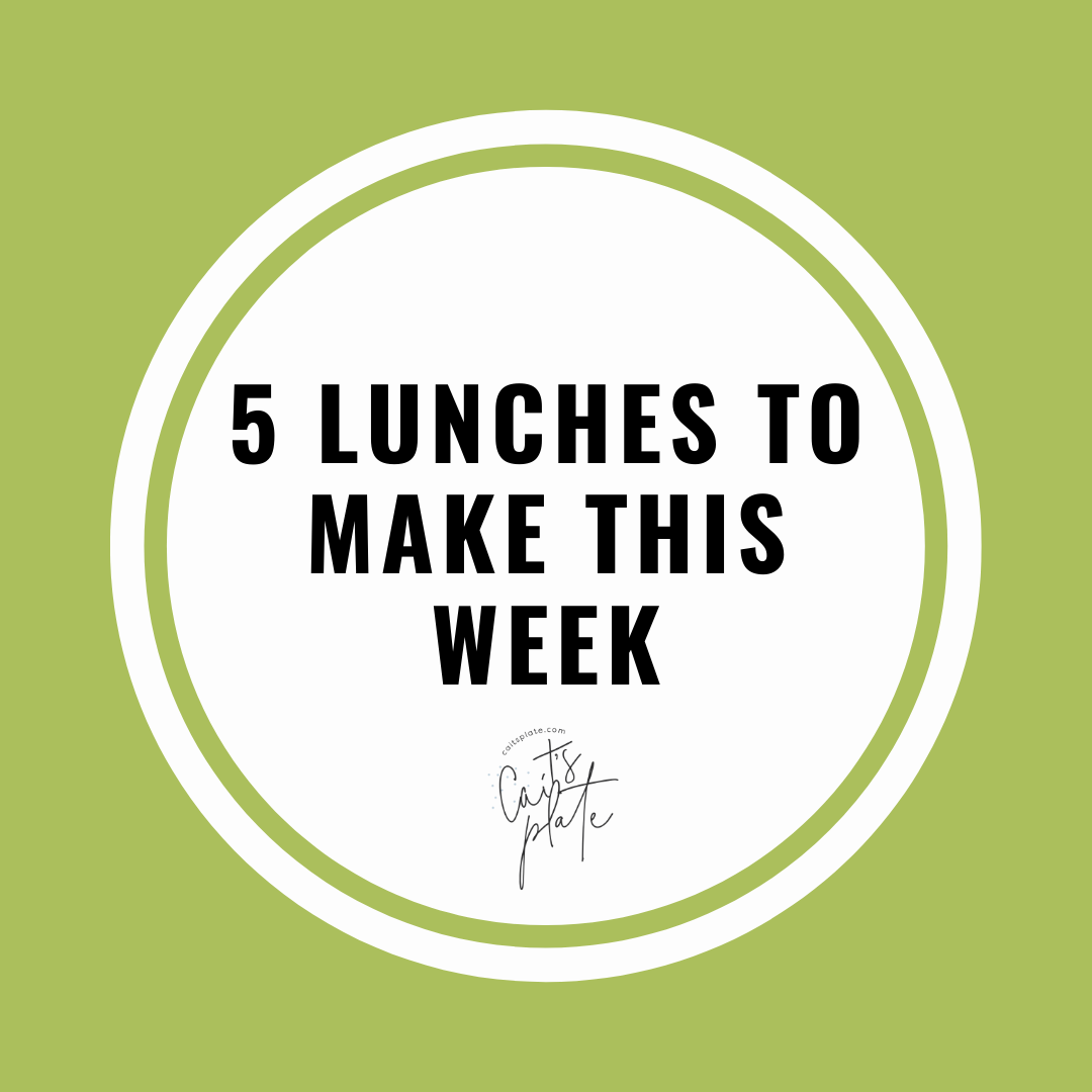 5 lunches to eat this week // cait's plate