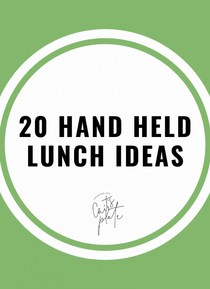 20 hand-held lunch ideas // cait's plate