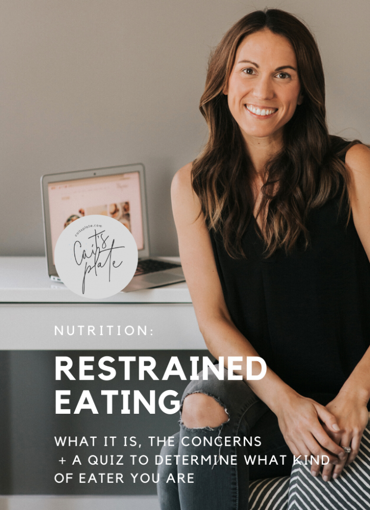 nutrition: restrained eating // cait's plate
