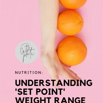 understanding your 'set point' weight range // cait's plate