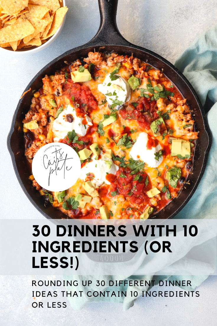 30 dinners with 10 ingredients (or less!) // cait's plate
