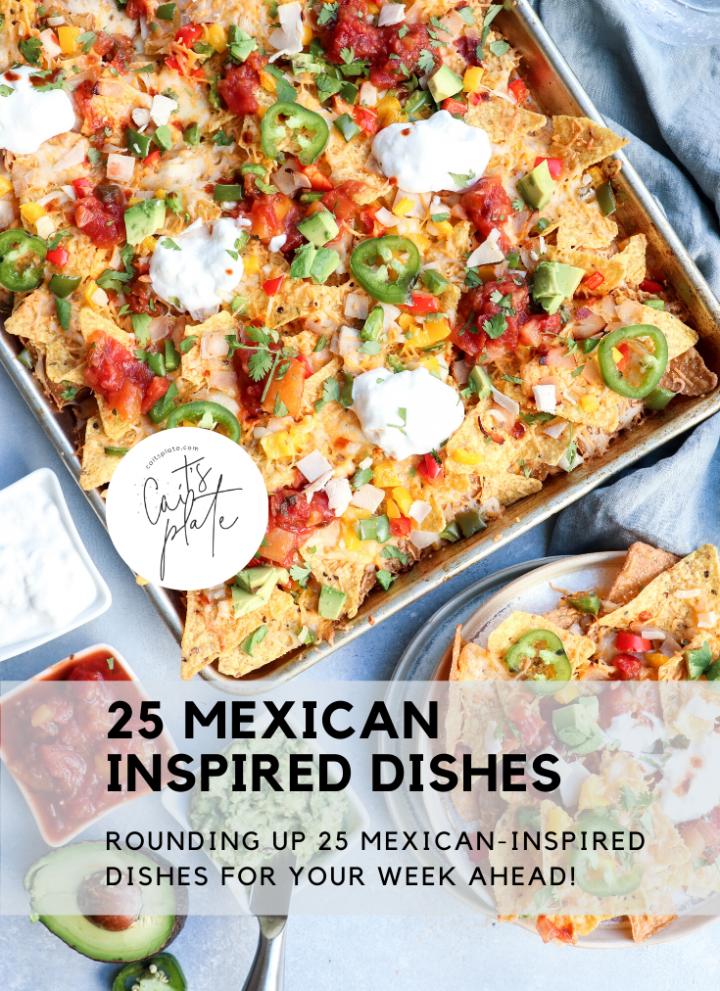 25 mexican inspired dishes // cait's plate