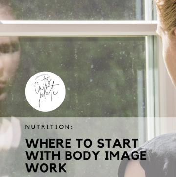 where to start if you're struggling with body image // cait's plate
