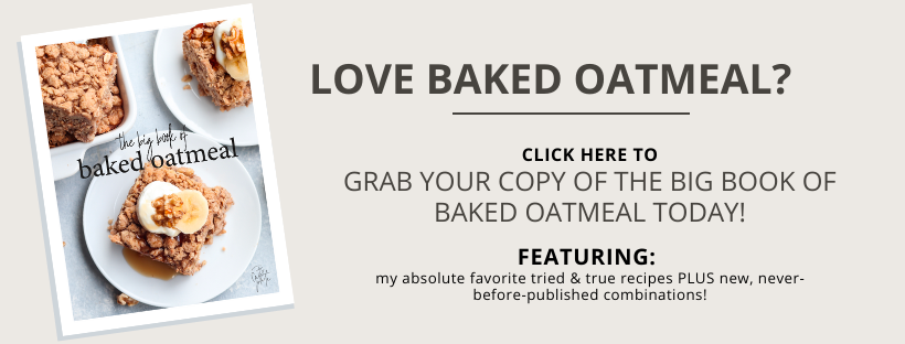 the big book of baked oatmeal // cait's plate