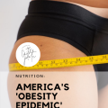 america's 'obesity epidemic' // cait's plate