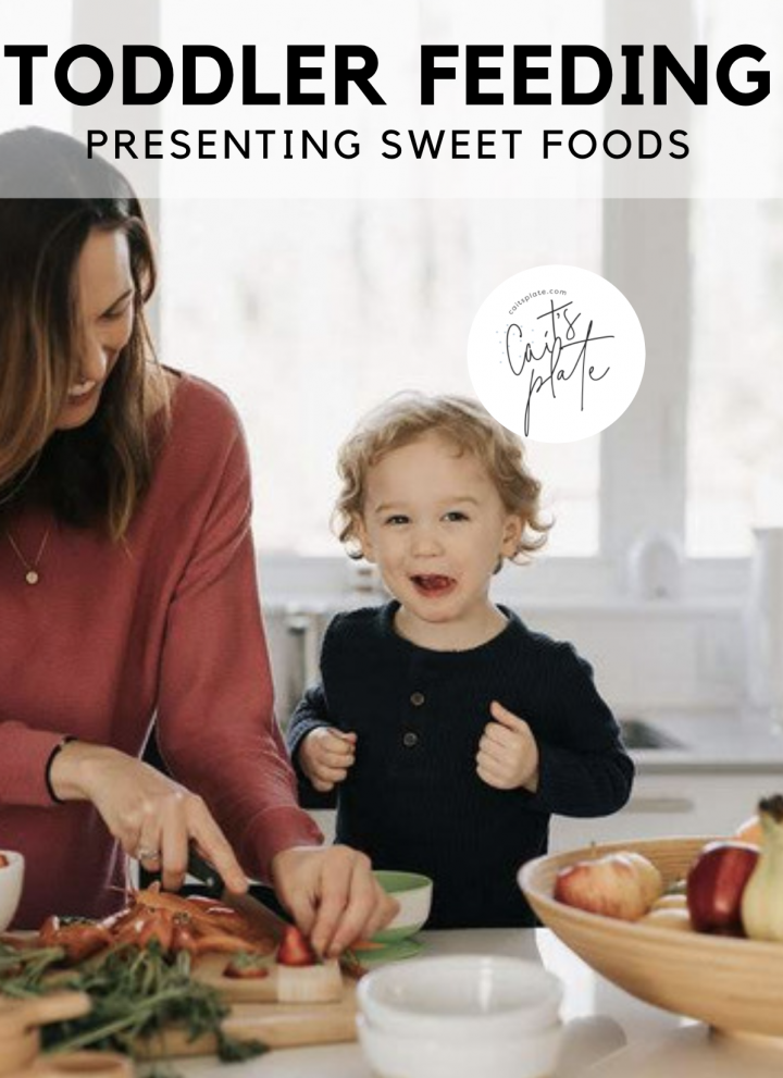 toddler feeding: presenting sweet foods // cait's plate